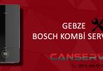 Gebze Bosch Kombi Servisi