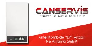 Airfel Kombide LP Arızası